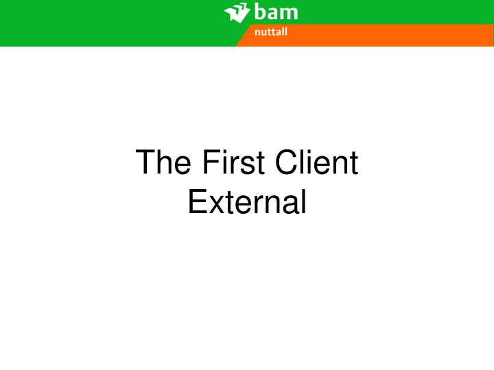 The First Client External