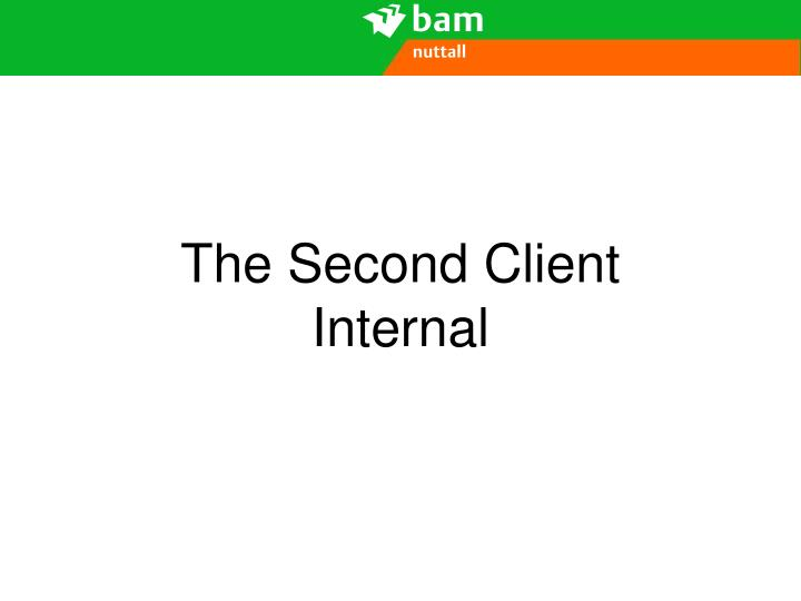 The Second Client Internal