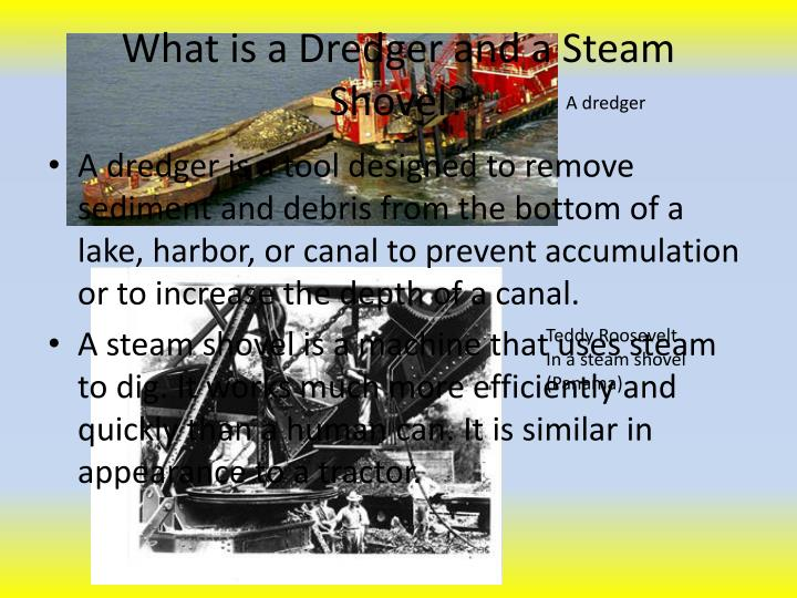 What is a Dredger and a Steam Shovel?