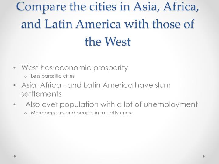 Compare the cities in Asia, Africa, and Latin America with those of the West