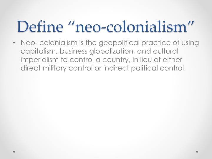 "Define ""neo-colonialism"""