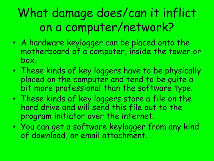 What damage does/can it inflict on a computer/network?