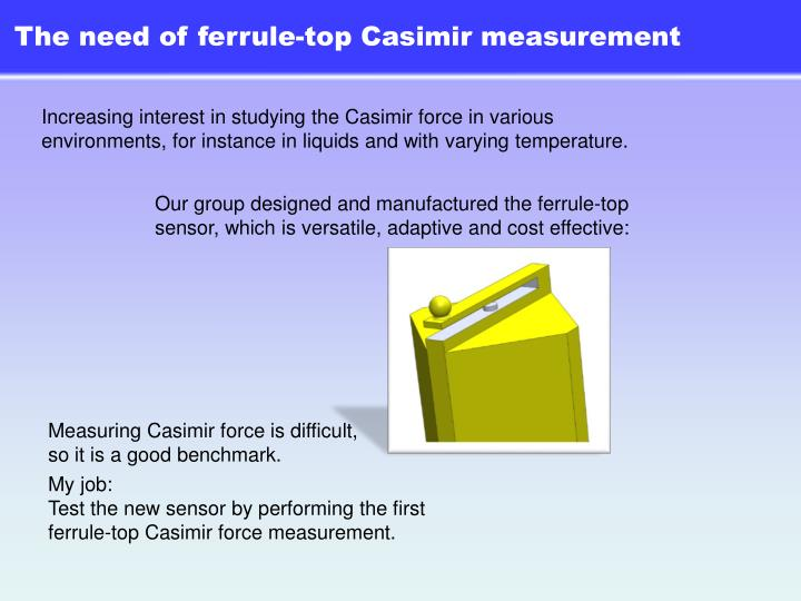 The need of ferrule-top Casimir measurement