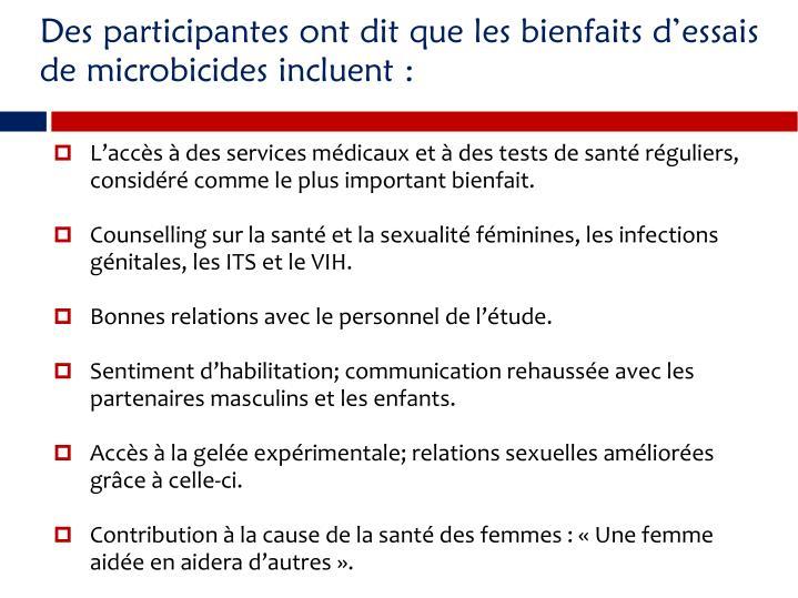 Des participantes ont dit que les bienfaits dessais de microbicides incluent :
