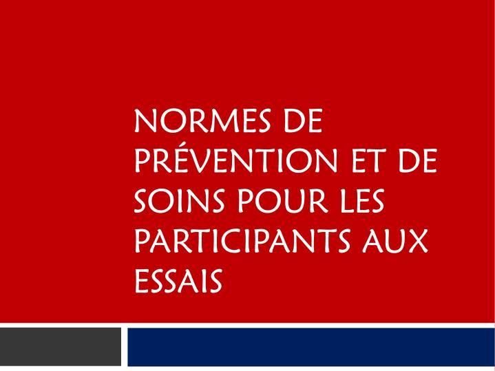 NORMES DE PRVENTION ET DE SOINS POUR LES PARTICIPANTS AUX ESSAIS