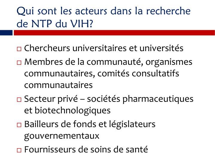 Qui sont les acteurs dans la recherche de NTP du VIH?