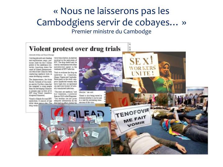 Nous ne laisserons pas les Cambodgiens servir de cobayes