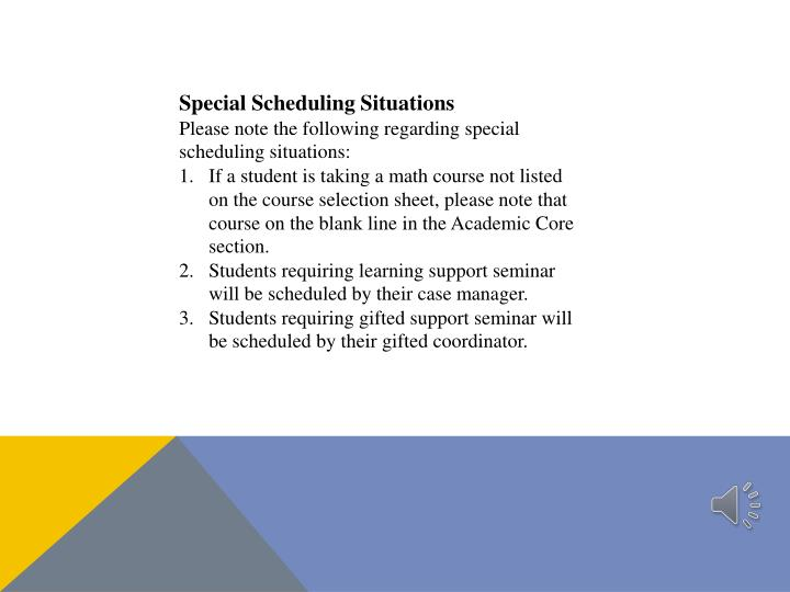 Special Scheduling Situations