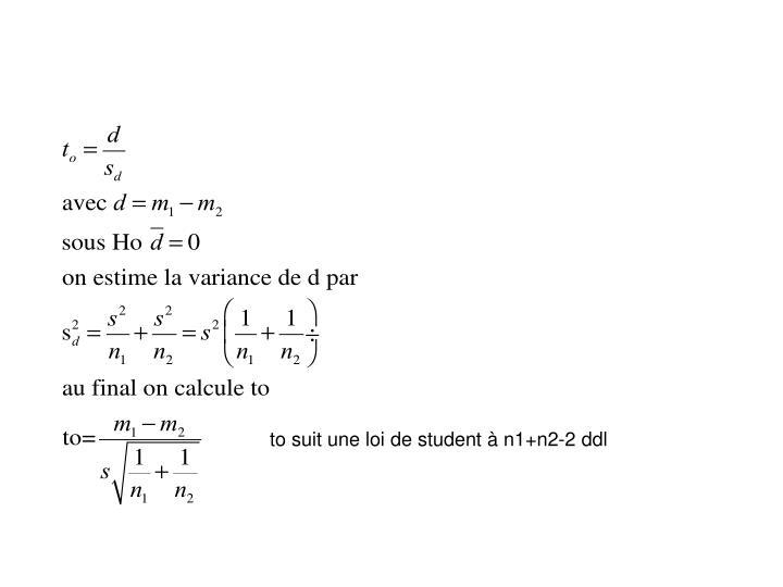 to suit une loi de student à n1+n2-2 ddl