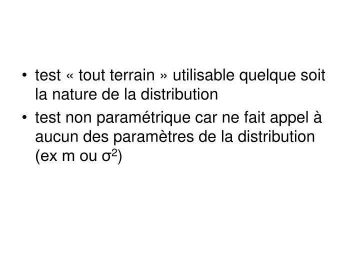 test «tout terrain» utilisable quelque soit la nature de la distribution