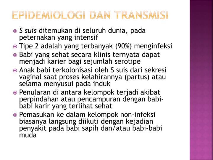 Epidemiologi dan Transmisi