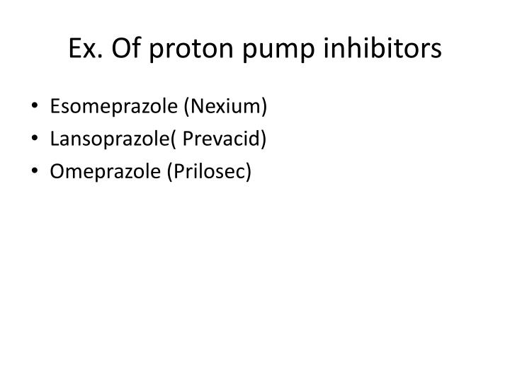 Ex. Of proton pump inhibitors