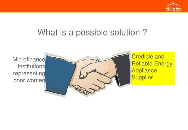 What is a possible solution ?