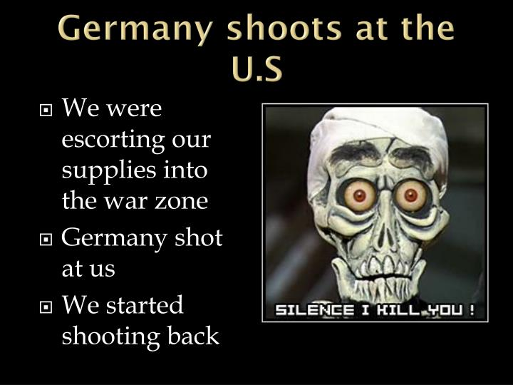 Germany shoots at the U.S