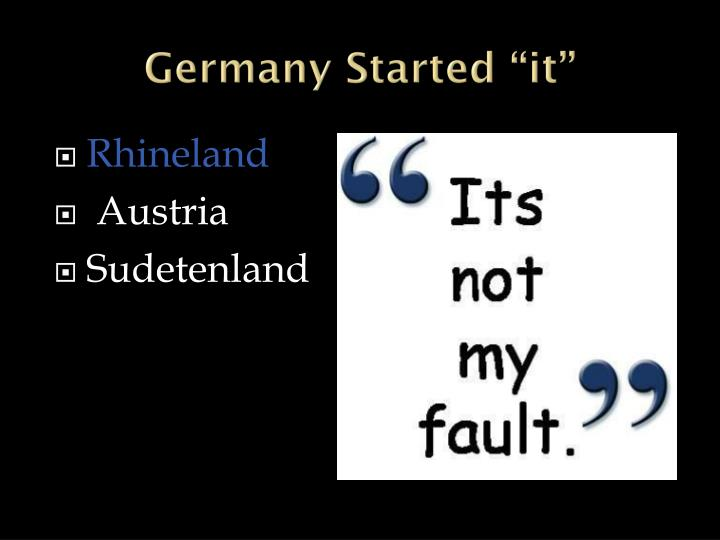 "Germany Started ""it"""