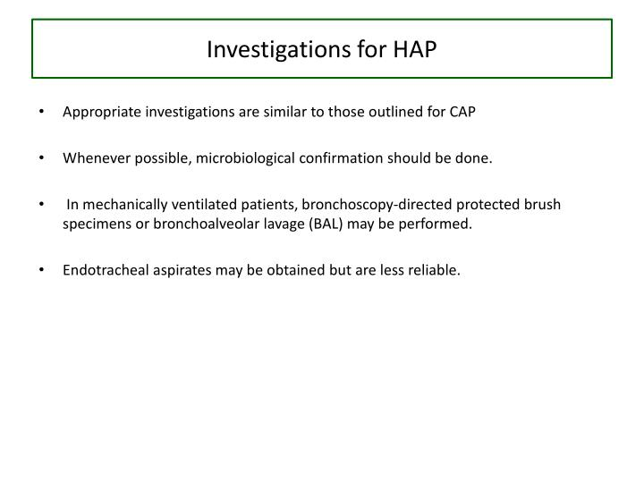 Investigations for HAP