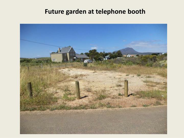 Future garden at telephone booth