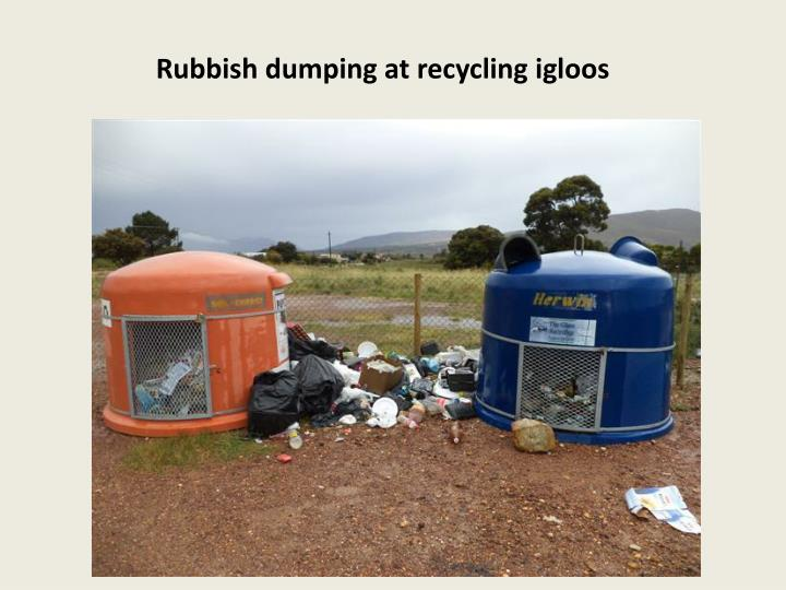 Rubbish dumping at recycling igloos