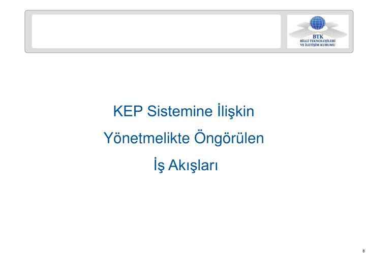 KEP Sistemine İlişkin