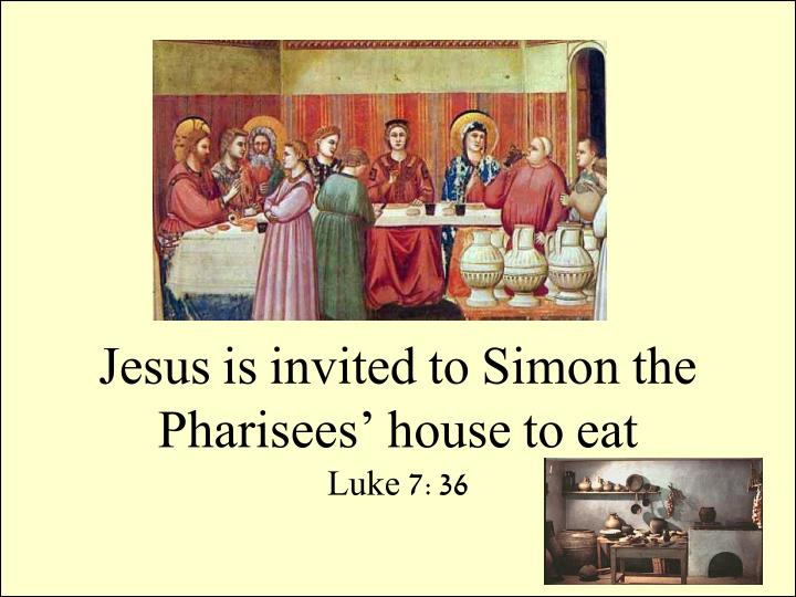 Jesus is invited to Simon the Pharisees' house to eat