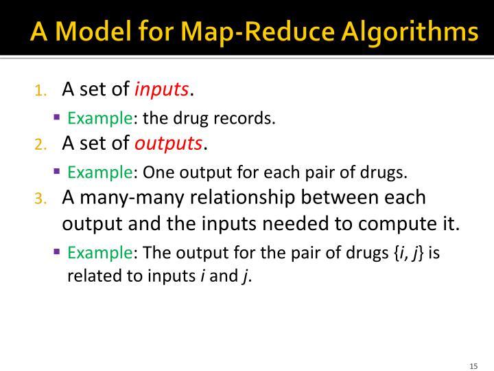 A Model for Map-Reduce Algorithms