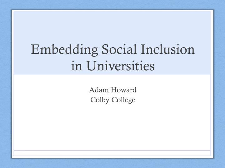 E mbedding s ocial i nclusion in universities