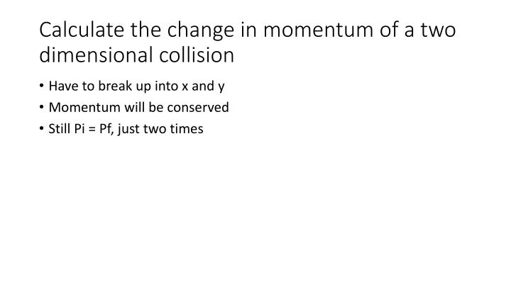 Calculate the change in momentum of a two