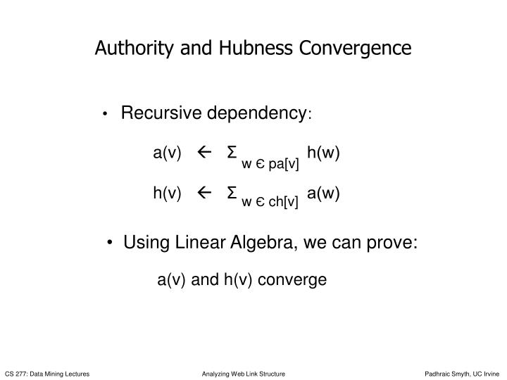 Authority and Hubness Convergence