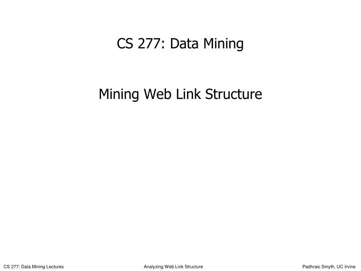 cs 277 data mining mining web link structure
