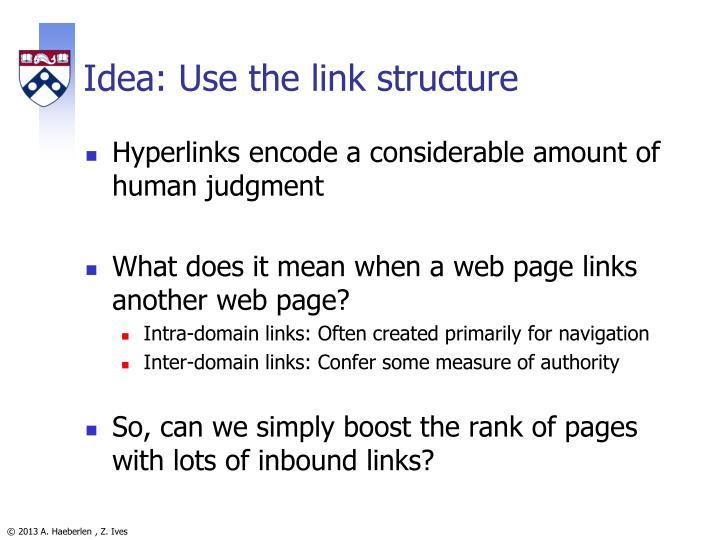 Idea: Use the link structure