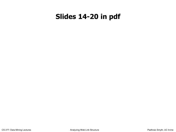 Slides 14-20 in