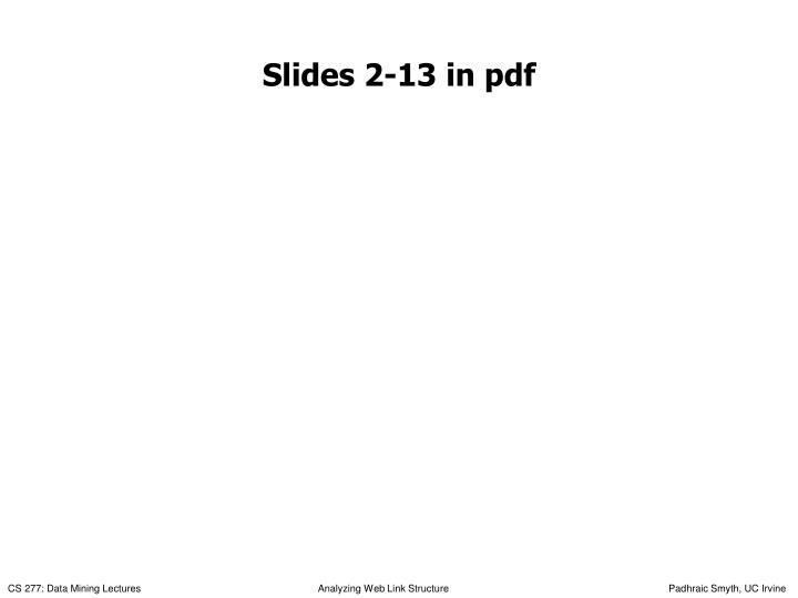Slides 2-13 in