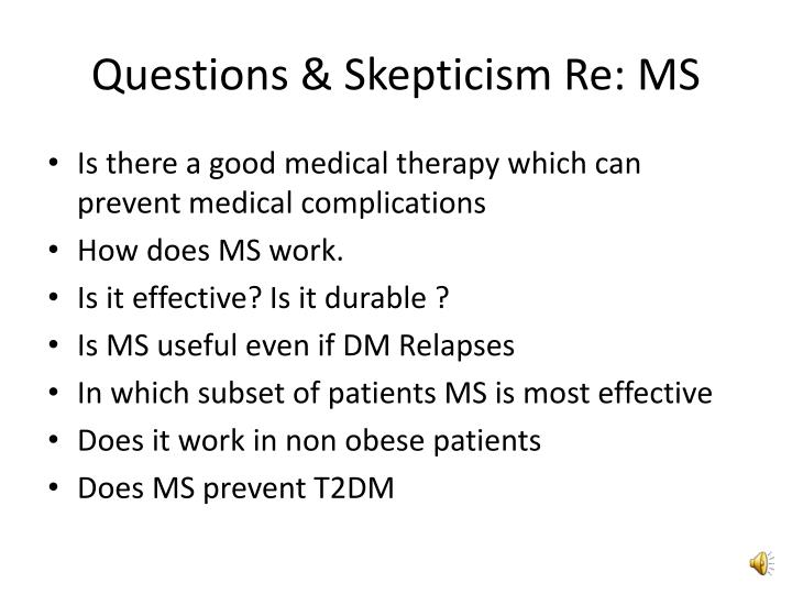 Questions & Skepticism Re: MS