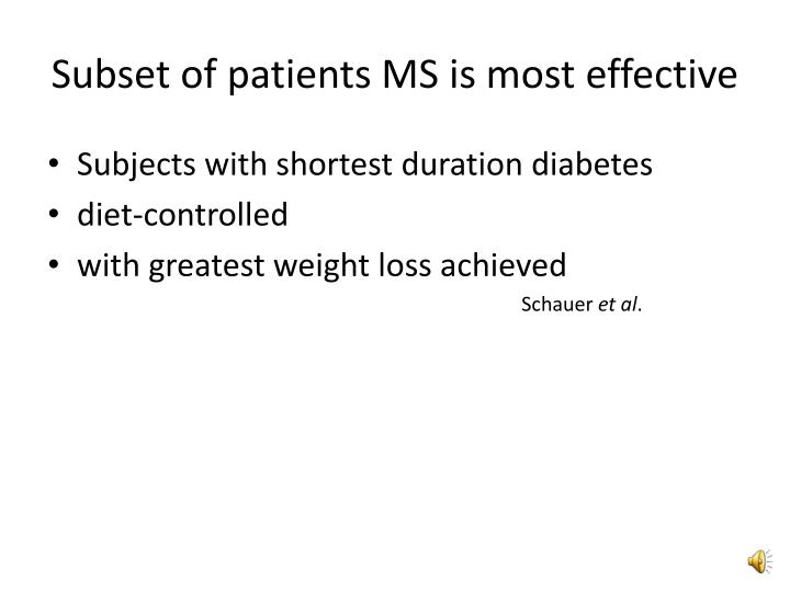 Subset of patients MS is most effective