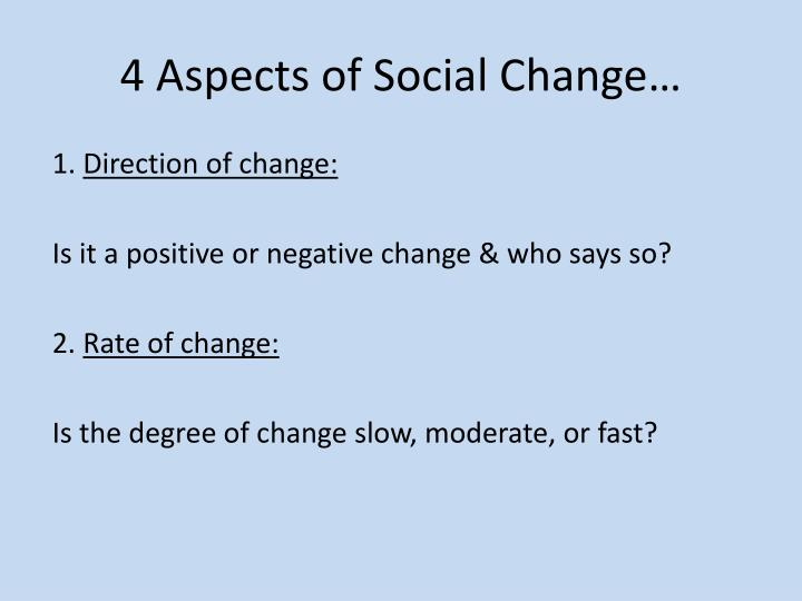 4 Aspects of Social Change…