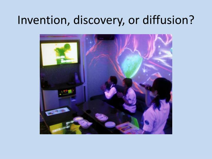 Invention, discovery, or diffusion?