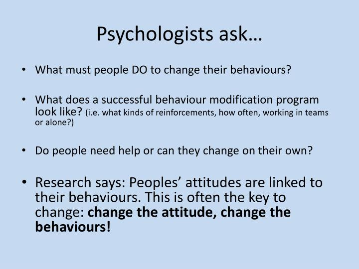 Psychologists ask