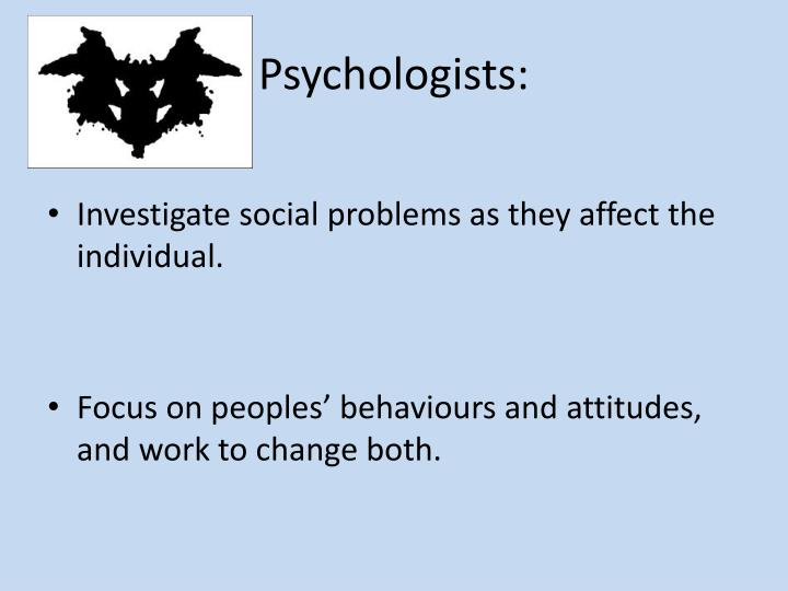 Psychologists: