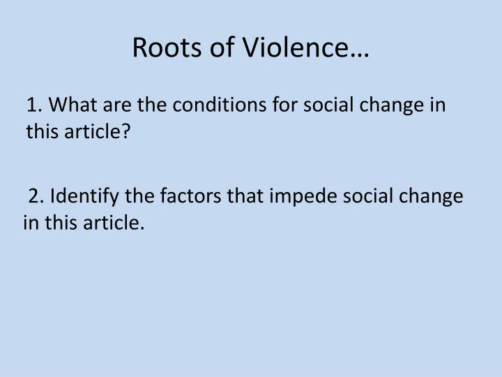 Roots of Violence…