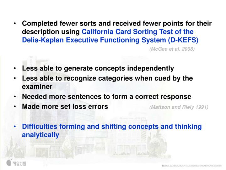 Completed fewer sorts and received fewer points for their description using