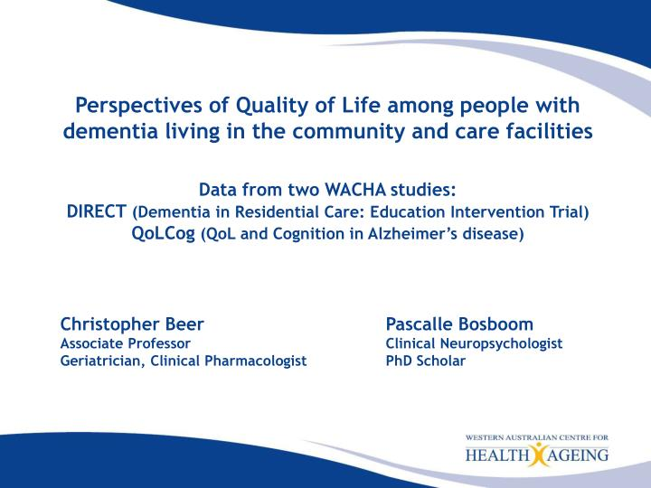 Perspectives of Quality of Life among people with dementia living in the community and care faciliti...