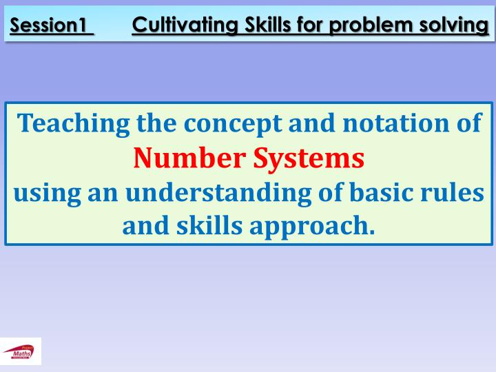 Session1 cultivating skills for problem solving