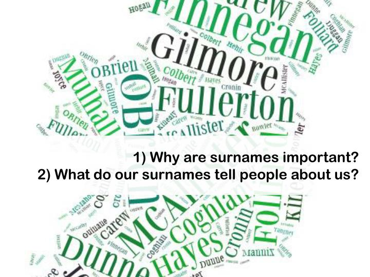 1 why are surnames important 2 what do our surnames tell people about us