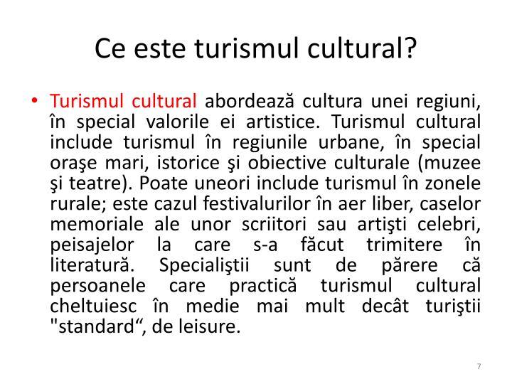 Ce este turismul cultural?