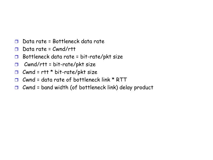 Data rate = Bottleneck data rate