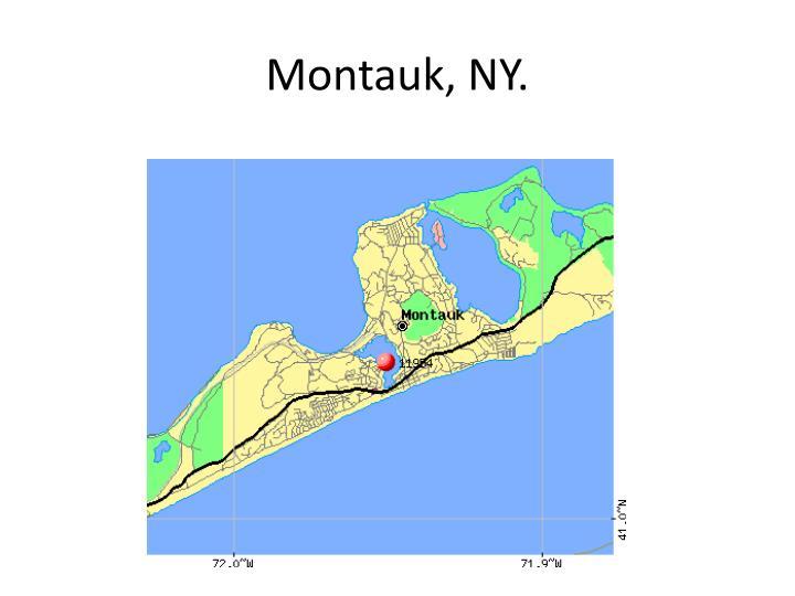 Montauk, NY.