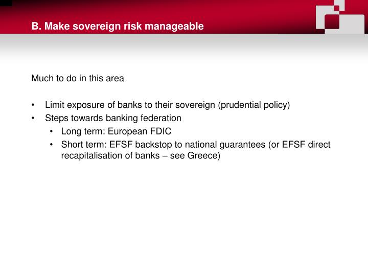 B. Make sovereign risk manageable