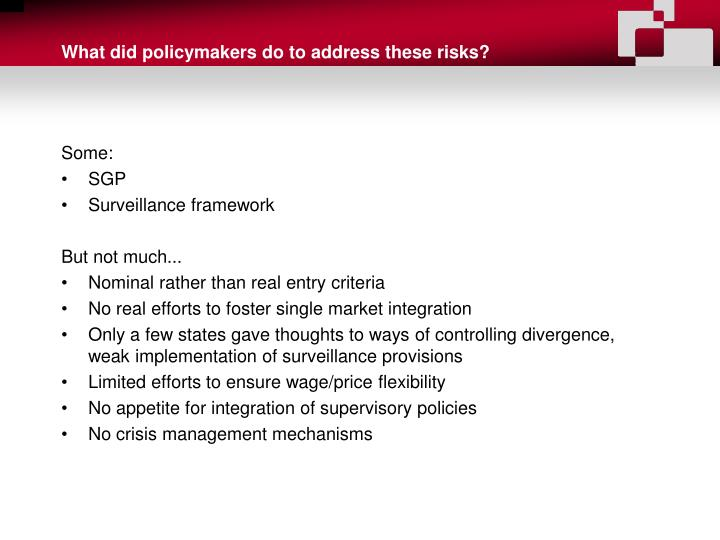 What did policymakers do to address these risks?