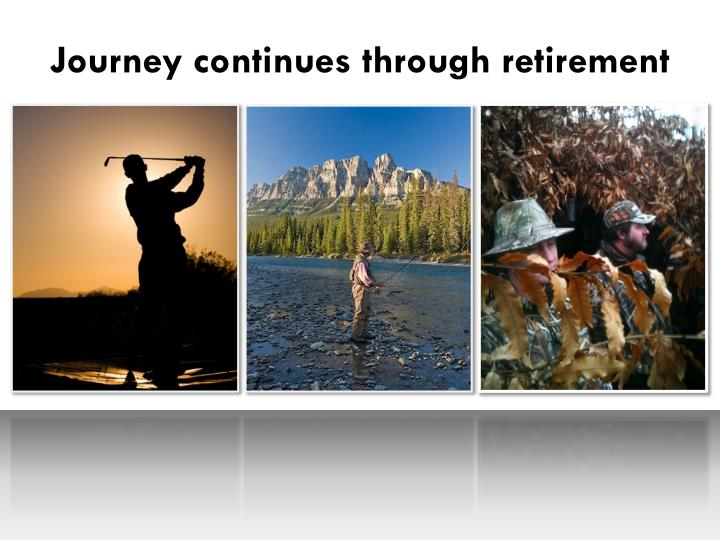 Journey continues through retirement