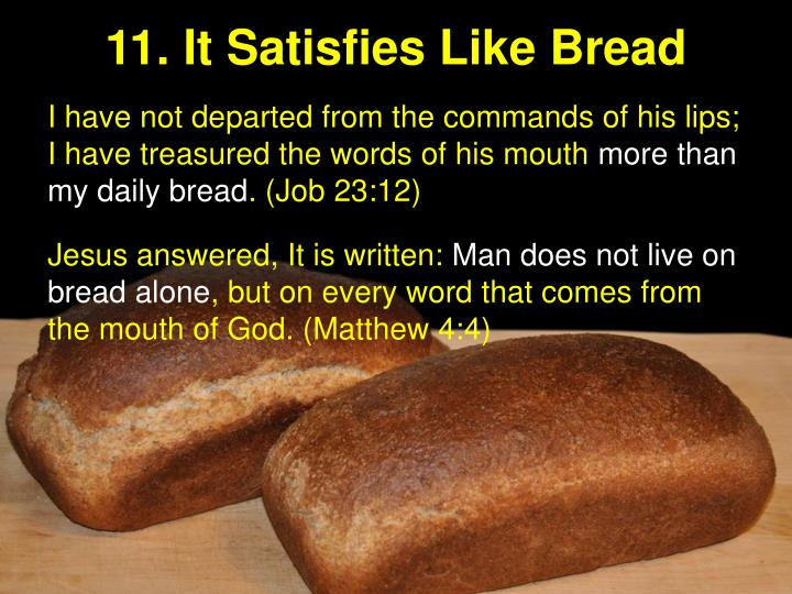 11. It Satisfies Like Bread